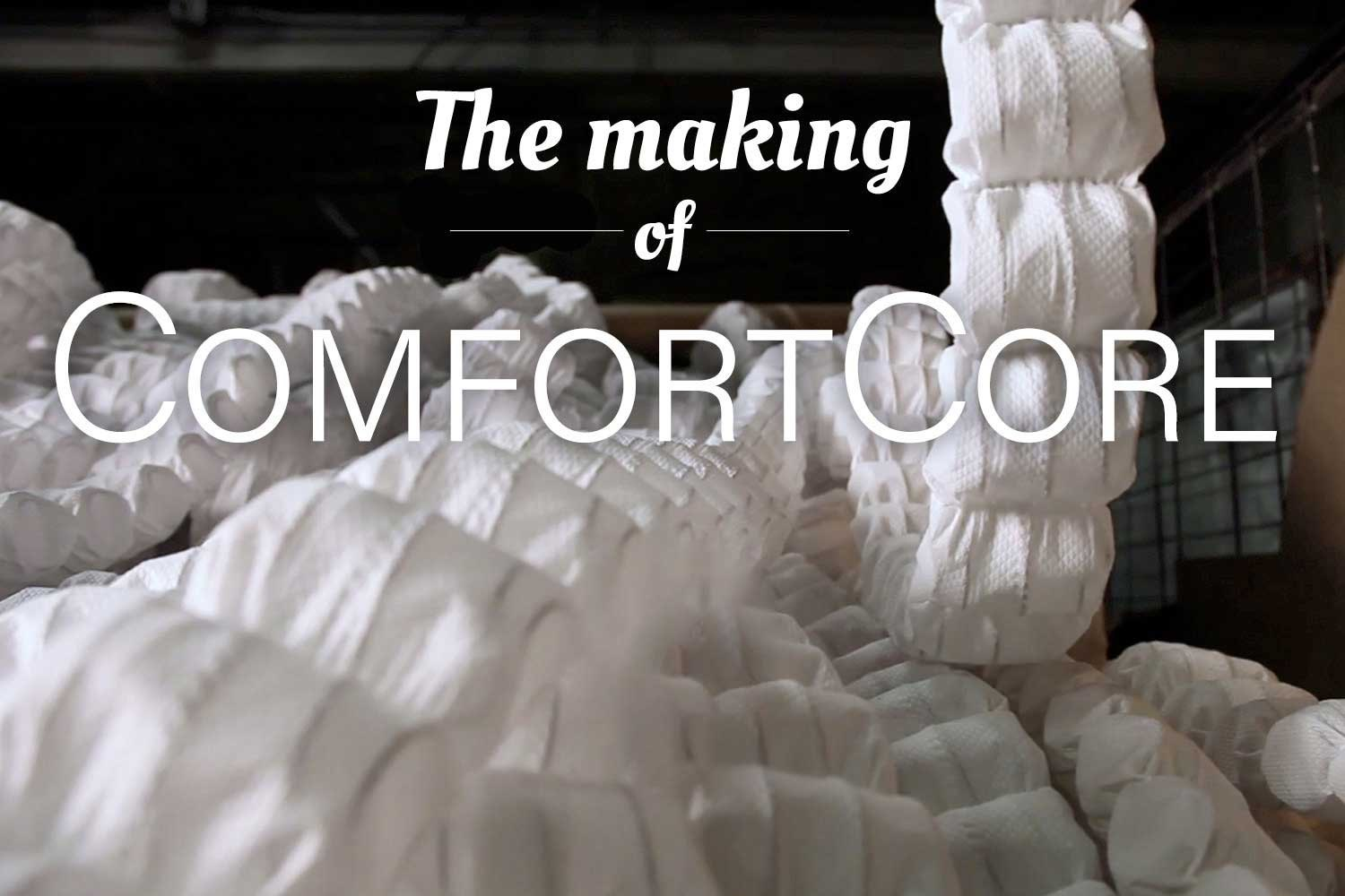The Making of ComfortCore